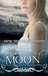 New Moon Summer The Cain Chronicles 1