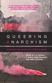 Download and Read Online Queering Anarchism