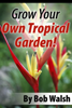 Bob Walsh - Grow Your Own Tropical Garden artwork
