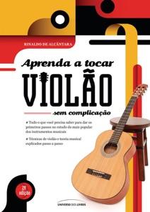 Aprenda a tocar violão sem complicação: 2ª edição Book Cover