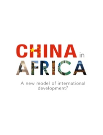 China In Africa A New Model Of International Development