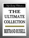 Bertrand Russell - The Ultimate Collection