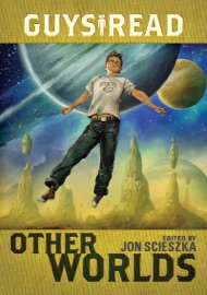 Guys Read: Other Worlds PDF Download