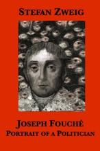 Joseph Fouché: Portrait Of A Politician