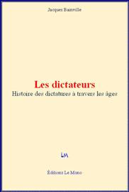 Les Dictateurs - Histoire des dictatures à travers les âges