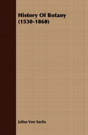 Download and Read Online History of Botany (1530-1860)
