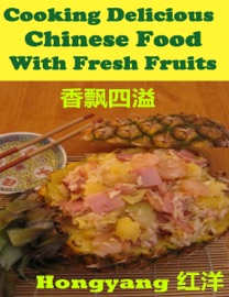 Cooking Delicious Chinese Food With Fresh Fruits Recipes With Photos