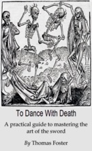 To Dance With Death (A Practical Guide To Mastering The Art Of The Sword)
