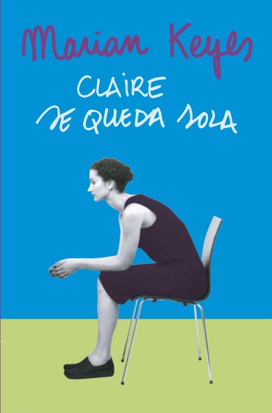 Claire se queda sola (Familia Walsh 1) - Marian Keyes book cover