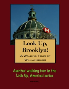 A Walking Tour of Brooklyn's Williamsburg Section
