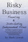 Risky Business Financing And Distributing Independent Films