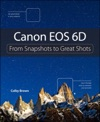 Canon EOS 6D From Snapshots To Great Shots