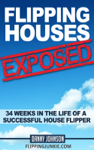 Flipping Houses Exposed