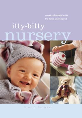 Itty-Bitty Nursery - Susan B. Anderson book