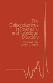 The Catecholamines In Psychiatric And Neurologic Disorders Enhanced Edition
