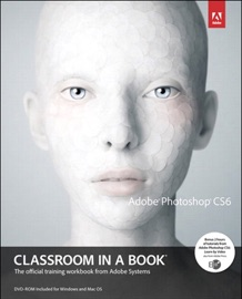 Adobe Photoshop CS6 Classroom in a Book - Adobe Creative Team