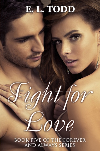 Fight For Love Forever And Always 5 By E L Todd On Apple Books