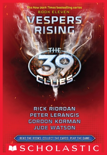 Rick Riordan, Peter Lerangis, Jude Watson & Gordon Korman - The 39 Clues Book 11: Vespers Rising