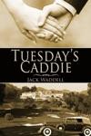 Tuesdays Caddie
