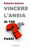 Vincere l'Ansia - In Tre Passi