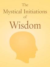 The Mystical Initiations of Wisdom