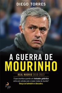 A guerra de Mourinho da Diego Torres