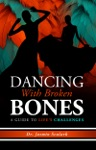 Dancing With Broken Bones