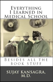 Everything I Learned in Medical School - Sujay Kansagra