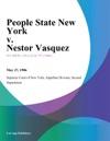 People State New York V Nestor Vasquez