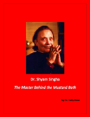 Dr. Shyam Singha, The Master Behind the Mustard Bath