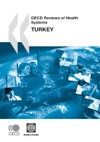 OECD Reviews Of Health Systems Turkey 2008
