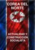 Anónimo - Corea del Norte actualidad y construcción socialista ilustración