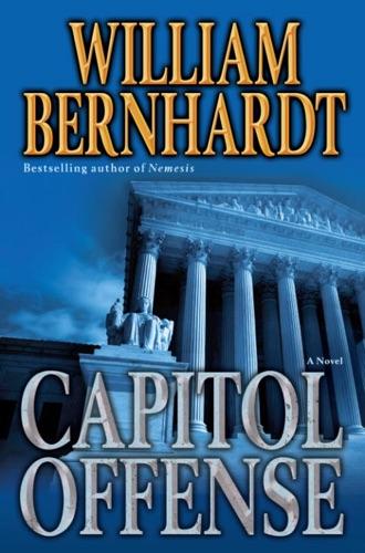 William Bernhardt - Capitol Offense