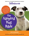 Petfindercom The Adopted Dog Bible