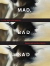 Mad Bad And Sad A History Of Women And The Mind Doctors
