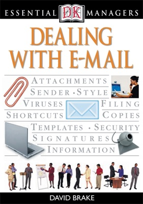 DK Essential Managers: Dealing With E-mail