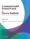 Commonwealth Pennsylvania V Steven Hatfield