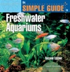 The Simple Guide To Freshwater Aquariums Second Edition