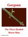 Gorgonn The Three Headed Horse-Man