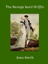 The Savage Lord Griffin A Regency Romance