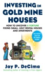 Investing In Gold Mine Houses  How To Uncover A Fortune Fixing Small Ugly Houses And Apartments