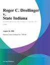 Roger C Drollinger V State Indiana
