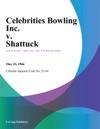 Celebrities Bowling Inc V Shattuck