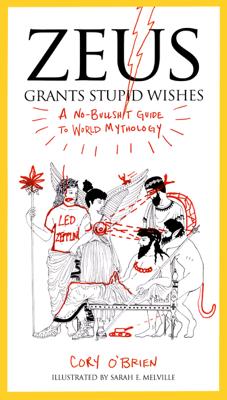 Zeus Grants Stupid Wishes - Cory O'Brien & Sarah E. Melville book