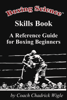 Chadrick Wigle - Boxing Science Skills Book - A Reference Guide for Boxing Beginners г'ўгѓјгѓ€гѓЇгѓјг'Ї