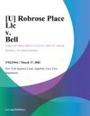 U Robrose Place Llc V Bell