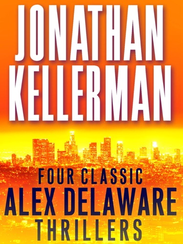 Jonathan Kellerman - Four Classic Alex Delaware Thrillers 4-Book Bundle
