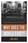 Why Does The World Exist An Existential Detective Story