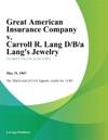 Great American Insurance Company V Carroll R Lang DBA Langs Jewelry