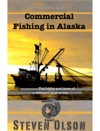 The Prospective Guide To Commercial Fishing In Alaska